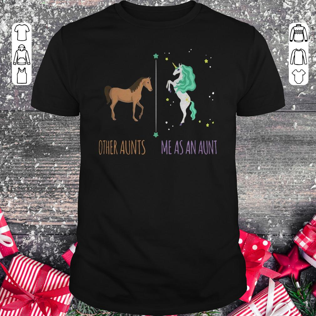 Other aunts horse Me as an aunt unicorn shirt