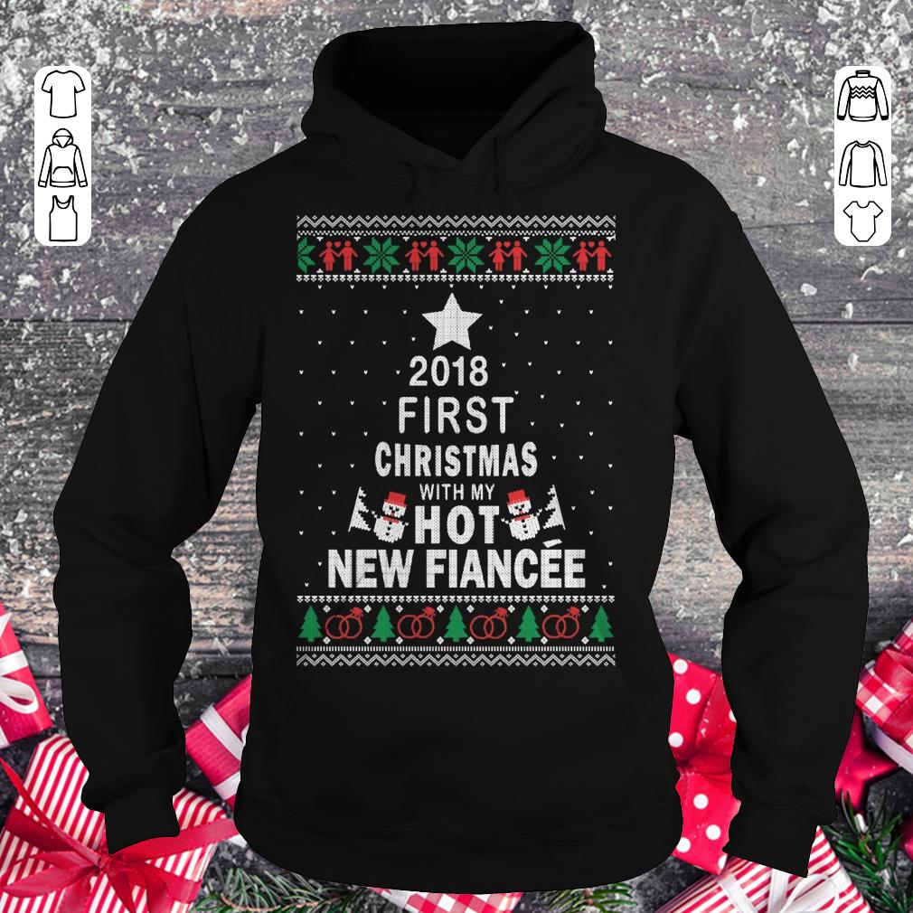Premium 2018 First christmas with my hot new fiance shirt Hoodie