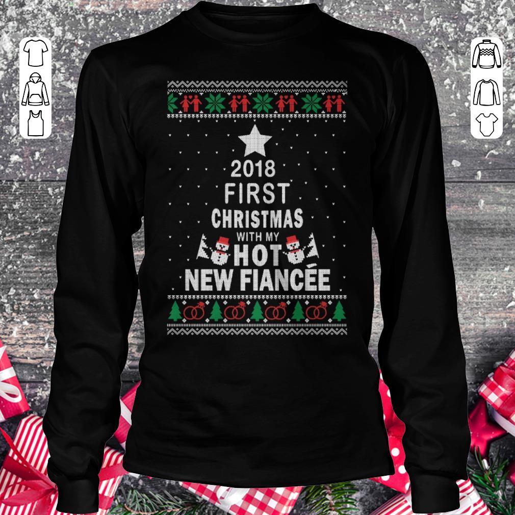 Premium 2018 First christmas with my hot new fiance shirt Longsleeve Tee Unisex