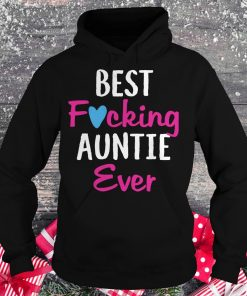 Premium Best fucking auntie ever shirt