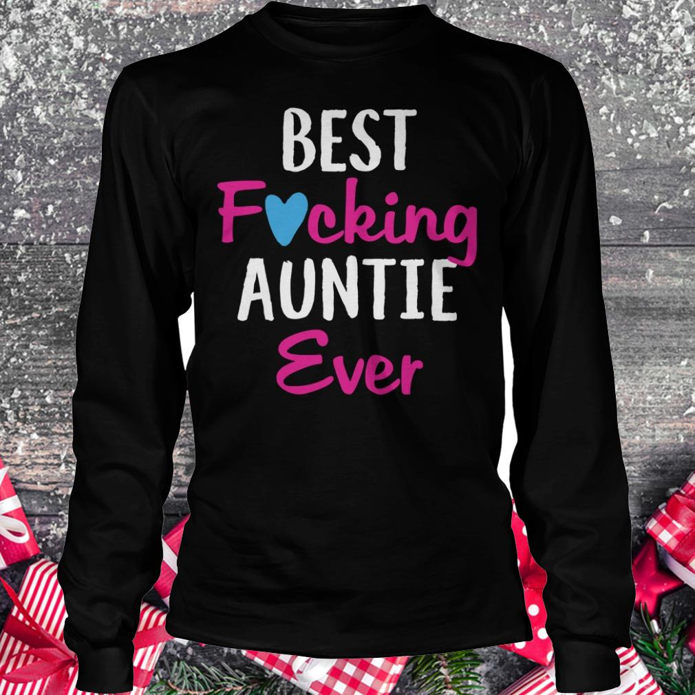 Premium Best fucking auntie ever shirt Longsleeve Tee Unisex