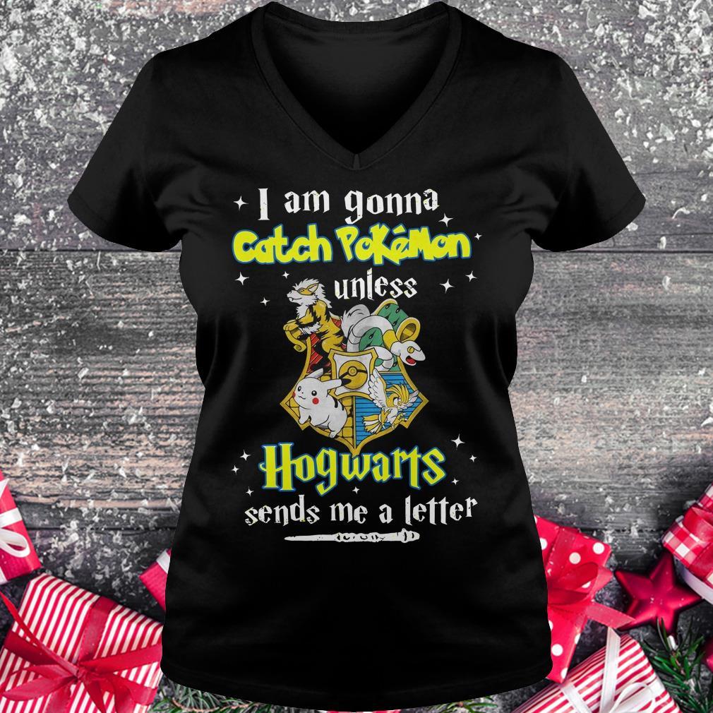 Premium I am gonna catch Pokemon unless Hogwarts sends me a letter shirt Ladies V-Neck