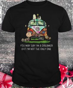 Original Snoopy you may say I'm a dreamer but I'm not the only one shirt longsleeve