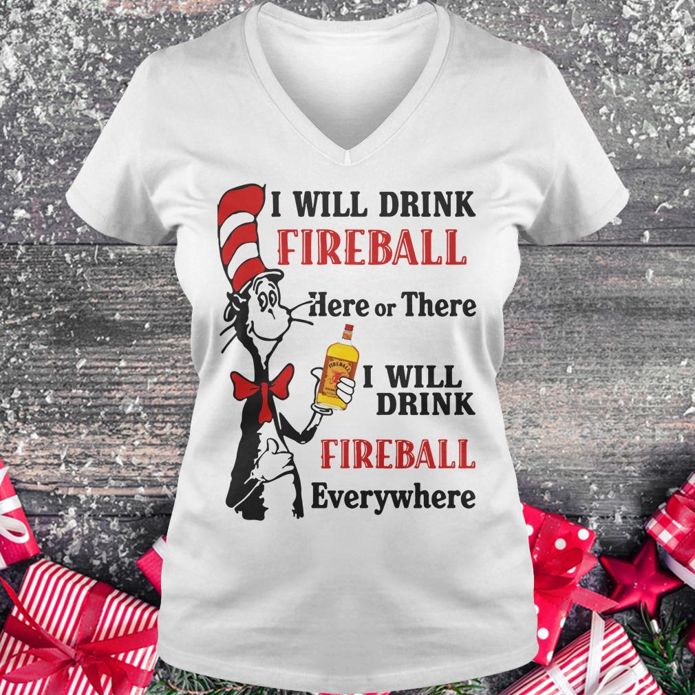 Top Dr Seuss I will drink Fireball Whiskey here or there shirt Ladies V-Neck