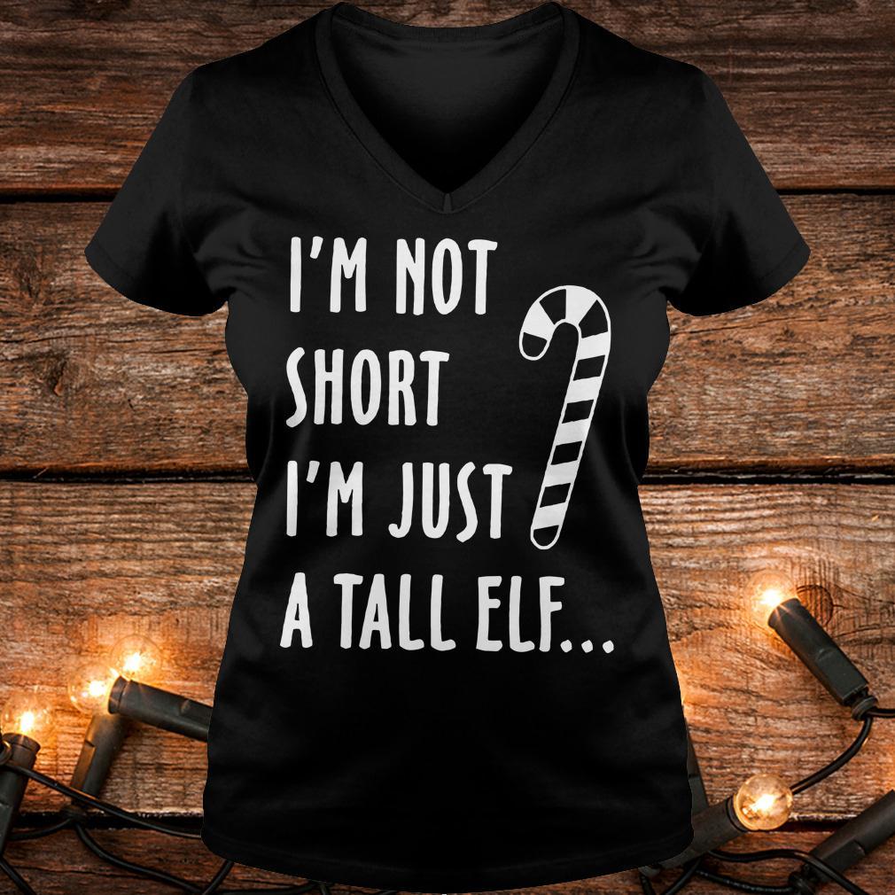 Top I'm not short I'm just a tall elf shirt Ladies V-Neck