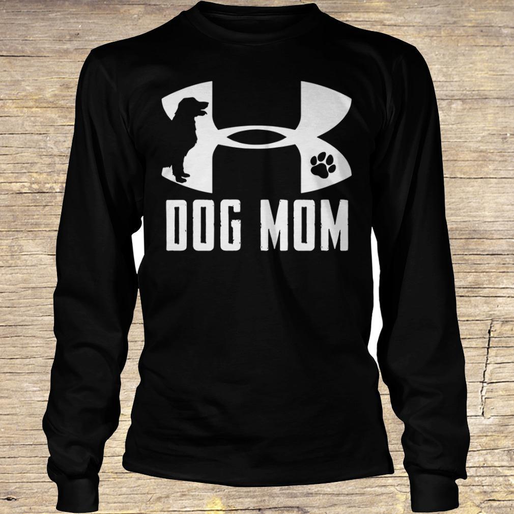 Under Armour Dog mom shirt Longsleeve Tee Unisex