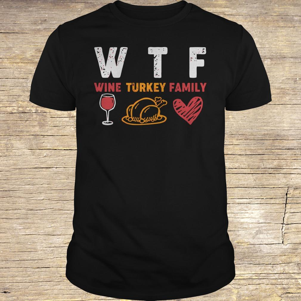 WTF wine turkey family shirt Classic Guys / Unisex Tee
