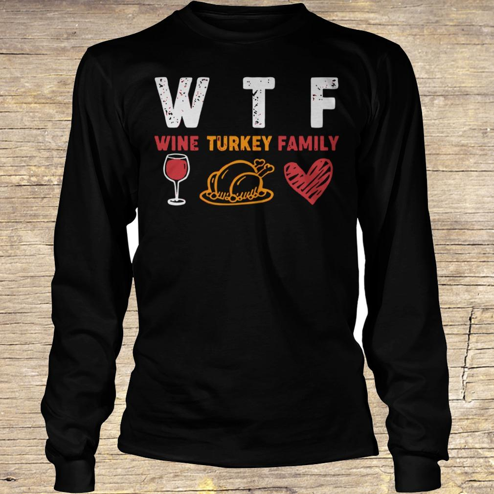 WTF wine turkey family shirt Longsleeve Tee Unisex