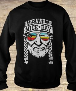 Willie Nelson have a willie nice day shirt
