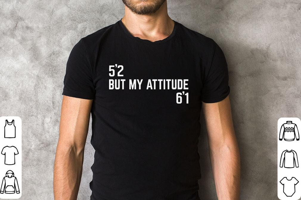 52 But My Attitude 61 Shirt Sweater 2 1.jpg