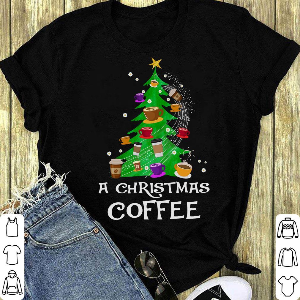 A Christmas Coffee Shirt 1 1.jpg