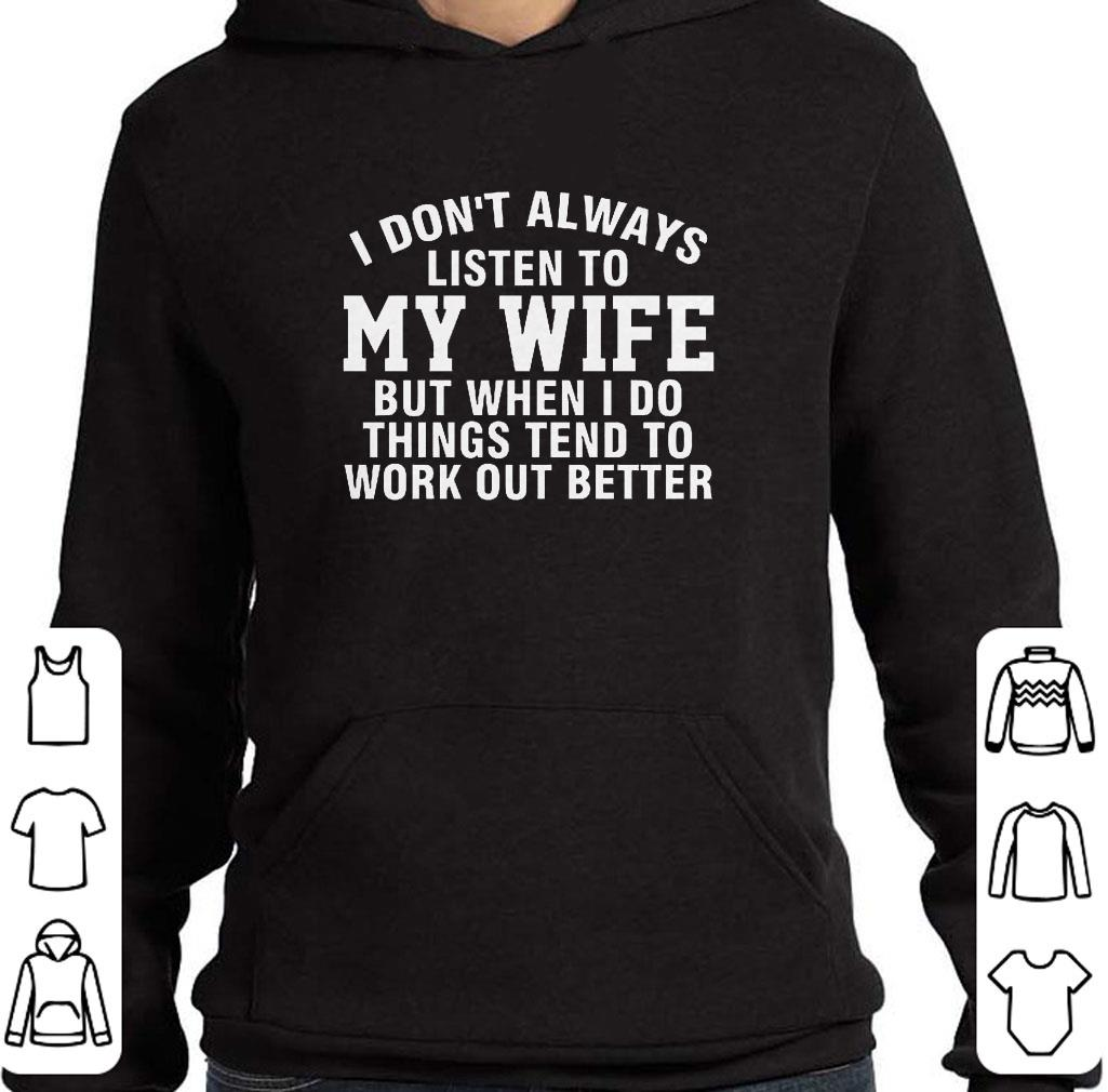 https://kuteeboutique.com/wp-content/uploads/2018/12/Awesome-I-don-t-always-listen-to-my-wife-but-when-I-do-things-tend-to-work-out-better-shirt_4.jpg