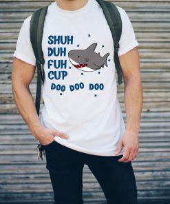 Baby Shark Shuh Duh Fuh Cup Doo Doo Doo Shirt 2 1.jpg