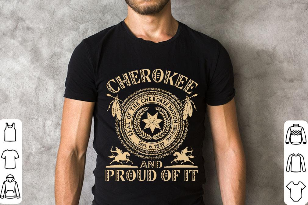 Funny Seal Of The Cherokee Nation Cherokee And Proud Of It Shirt 2 1.jpg