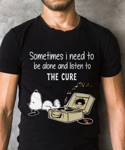 Funny Snoopy Sometimes I Need To Be Alone And Listen To The Cure Shirt 2 1.jpg
