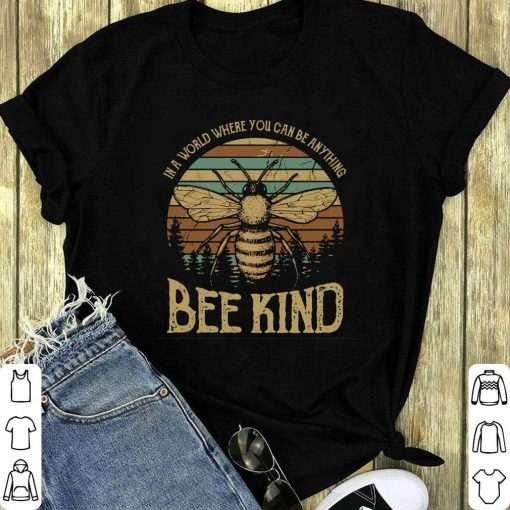 Funny Sunset In A World Where You Can Be Anything Bee Kind Shirt 1 1.jpg