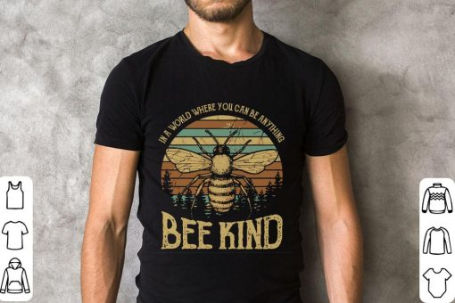 Funny Sunset In A World Where You Can Be Anything Bee Kind Shirt 2 1.jpg