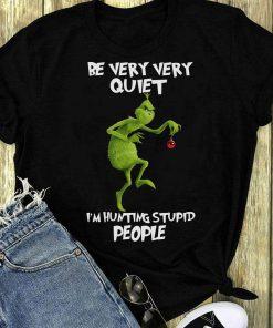 Grinch I M Hunting Stupid People Be Very Quiet Shirt 1 1 1.jpg