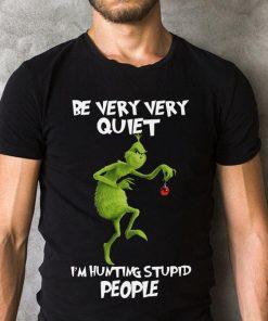 Grinch I M Hunting Stupid People Be Very Quiet Shirt 2 1 1.jpg