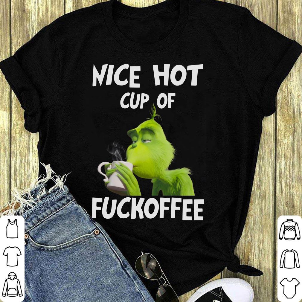 Grinch Nice Hot Cup Of Fuckoffee Shirt 1 3 1.jpg