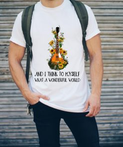 Hippie Guitar And I Think To Myself What A Wonderful World Shirt 2 1.jpg