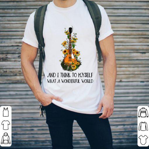 Hippie Guitar And I Think To Myself What A Wonderful World Shirt 2 1.jpg