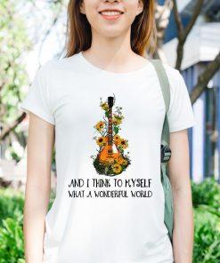 Hippie Guitar And I Think To Myself What A Wonderful World Shirt 3 1.jpg