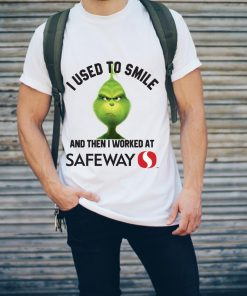 Hot Grinch I Used To Smile And Then I Worked At Safeway Shirt 2 1.jpg