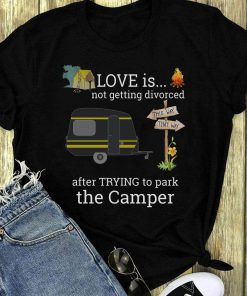 Hot Love Is Not Getting Divorced After Trying To Park The Camper Shirt 1 1.jpg
