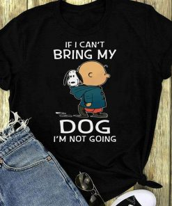 If I Can T Bring My Dog I M Not Going Shirt 1 1.jpg
