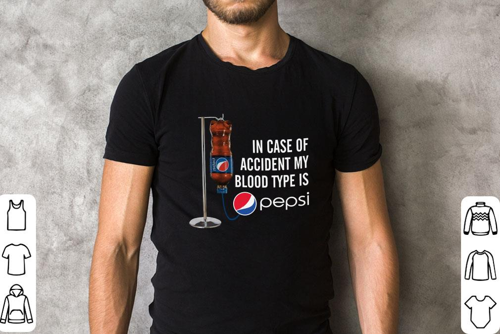 In Case Of Accident My Blood Type Is Pepsi T Shirt Sweater 2 2 1.jpg