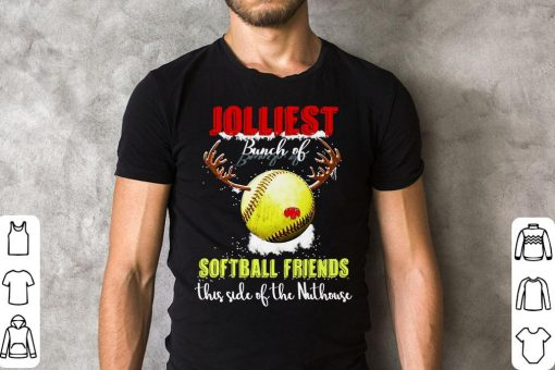 Jolliest Bunch Of Softball Friends This Side Of The Nuthouse Shirt 2 1.jpg