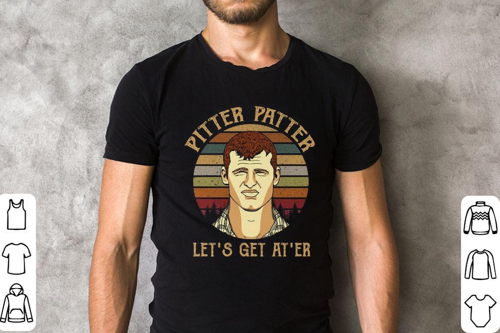 Letterkenny Pitter Patter Let S Get At Er Shirt 2 1.jpg