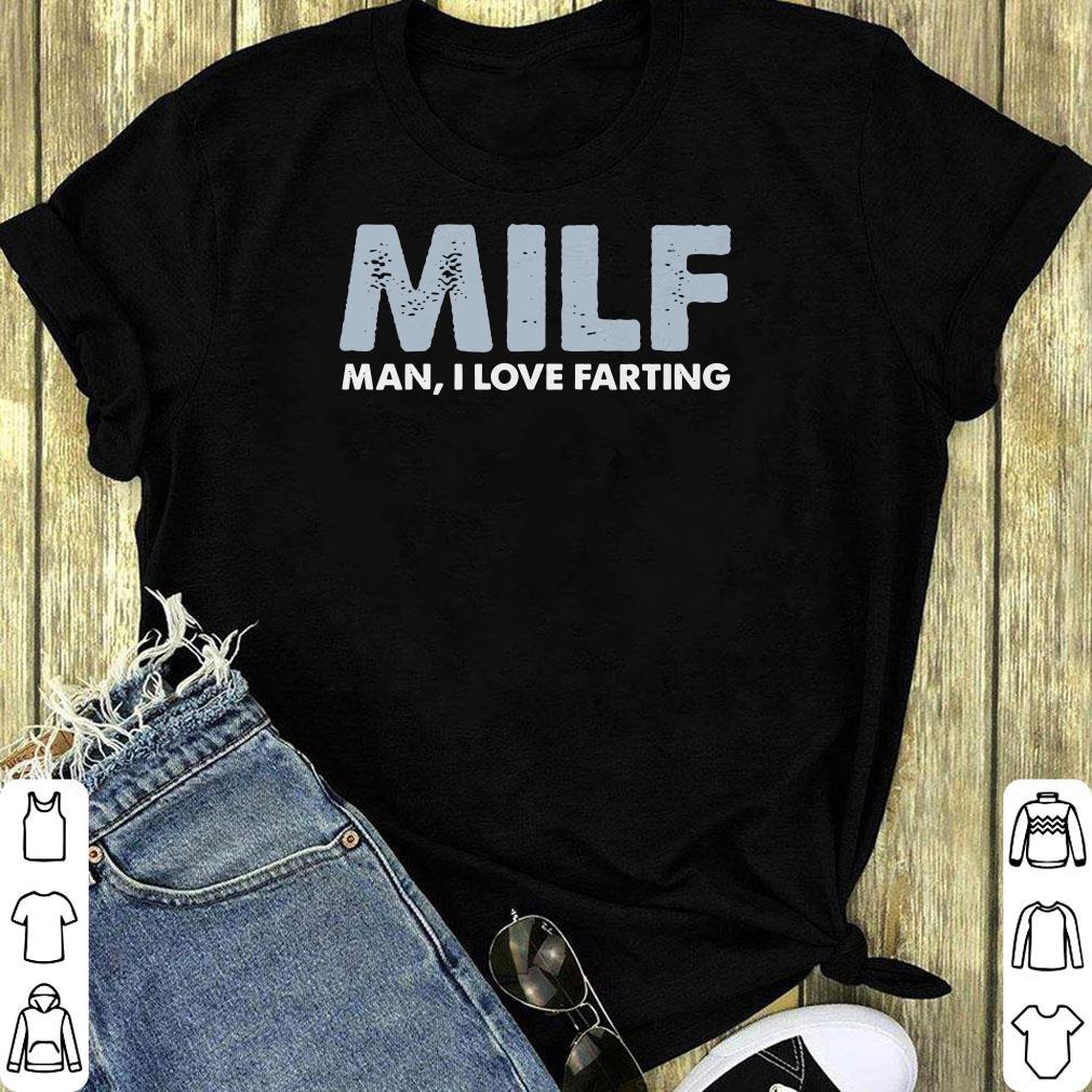 Milf Man I Love Farting T Shirt 1 1.jpg