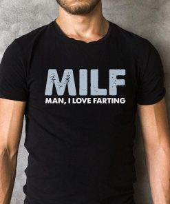 Milf Man I Love Farting T Shirt 2 1.jpg