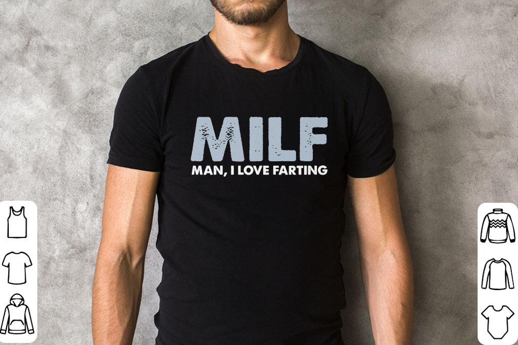 Milf Man I Love Farting T Shirt 2 1.jpg
