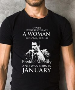 Never Underestimate A Woman Who Listens To Freddie Mercury And Was Born In January Shirt 2 1.jpg