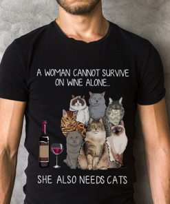 Nice A Woman Cannot Survive On Wine Alone She Also Needs Cats Shirt 2 1.jpg