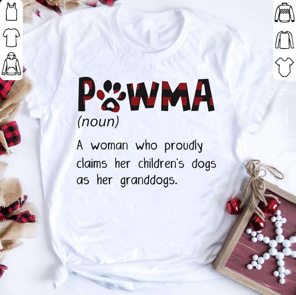 Nice Pawma A Woman Who Proudly Claims Her Children S Dogs As Her Granddogs Shirt 1 1.jpg