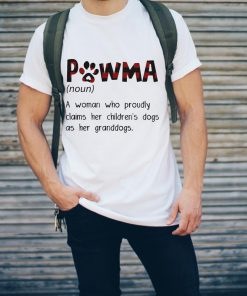 Nice Pawma A Woman Who Proudly Claims Her Children S Dogs As Her Granddogs Shirt 2 1.jpg
