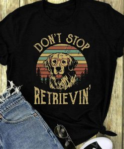 Premium Golden Retriever Don T Stop Retrievin Shirt 1 1.jpg