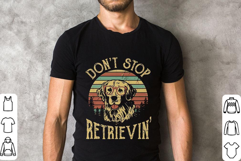 Premium Golden Retriever Don T Stop Retrievin Shirt 2 1.jpg