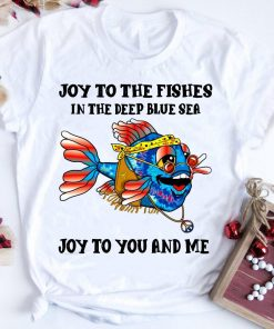Premium Hippie Fish Joy To The Fishes In The Deep Blue Sea Joy To You And Me Shirt 1 1.jpg