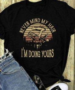 Premium The Sunset Hairstylist Never Mind My Hair I M Doing Yours Shirt 1 1.jpg