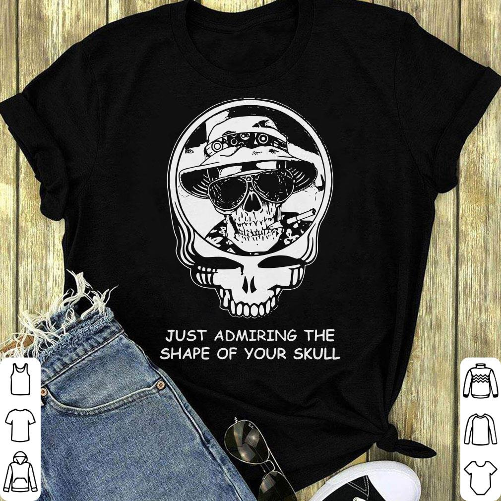 Pretty Deadheads Just Admiring The Shape Of Your Skull Shirt 1 1.jpg