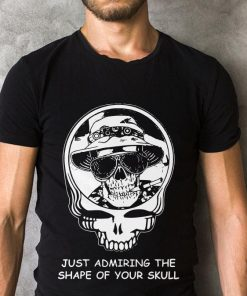 Pretty Deadheads Just Admiring The Shape Of Your Skull Shirt 2 1.jpg