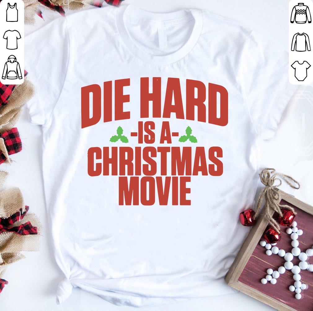 Pretty Die Hard Is A Christmas Movie Shirt 1 1.jpg