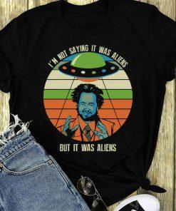 Pretty Giorgio A Tsoukalos I M Not Saying It Was Aliens But It Was Aliens Shirt 1 1.jpg
