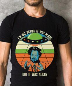 Pretty Giorgio A Tsoukalos I M Not Saying It Was Aliens But It Was Aliens Shirt 2 1.jpg