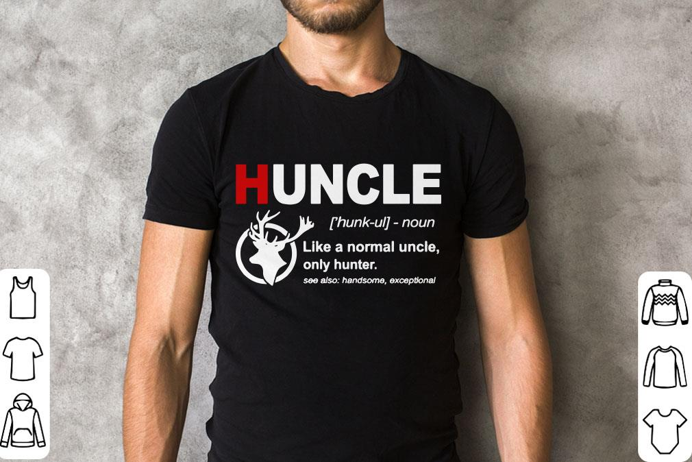 Pretty Huncle Definition Like A Normal Uncle Only Hunter Shirt 2 1.jpg